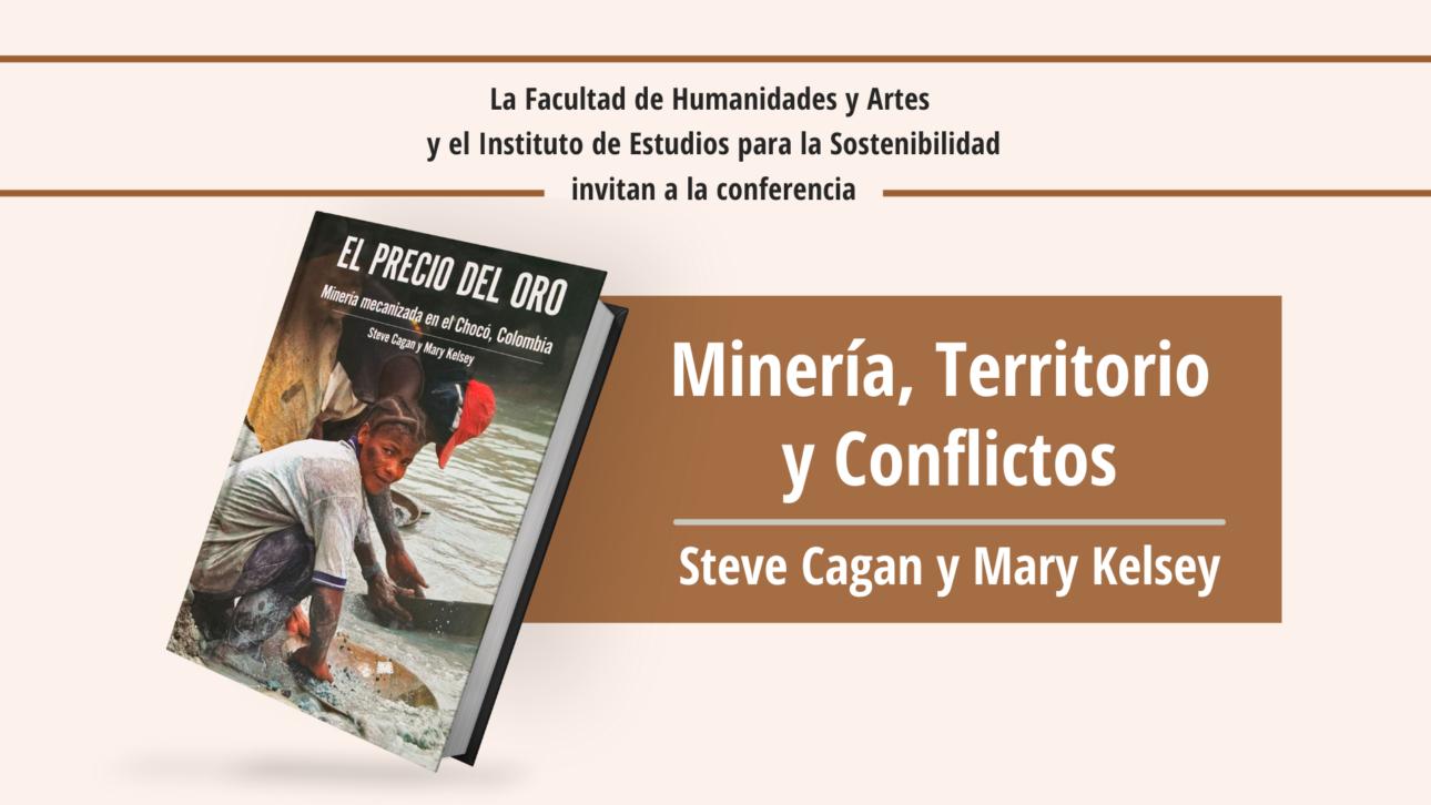 Conversatorio Minería, Territorio y Conflictos – Steve Cagan y Mary Kelsey